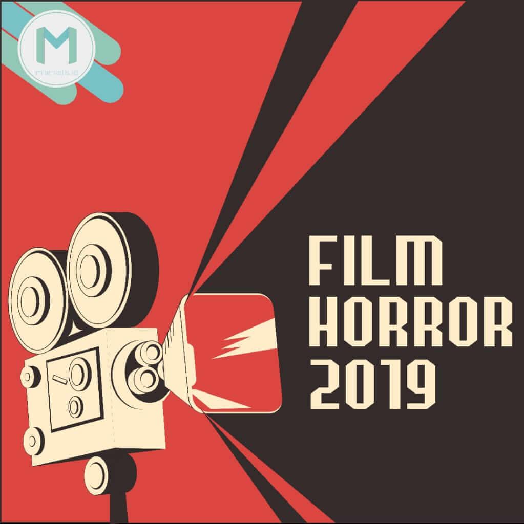 Deretan Film Horor yang Siap Mengguncang 2019-mu!