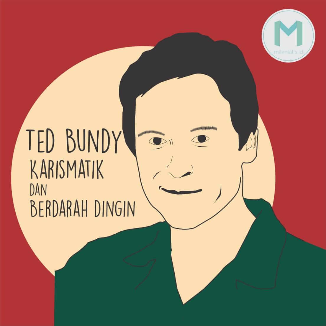 Mengenal Lebih Dekat Sosok Karismatik dan Berdarah Dingin, Ted Bundy