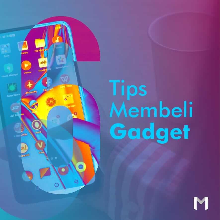 Enam Tips Membeli Gadget
