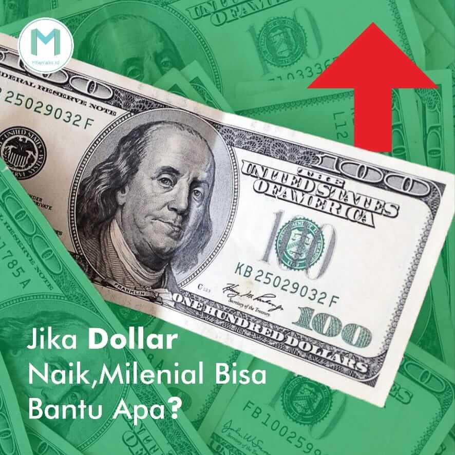 Jika Dollar Naik, Milenial Bisa Bantu Apa?