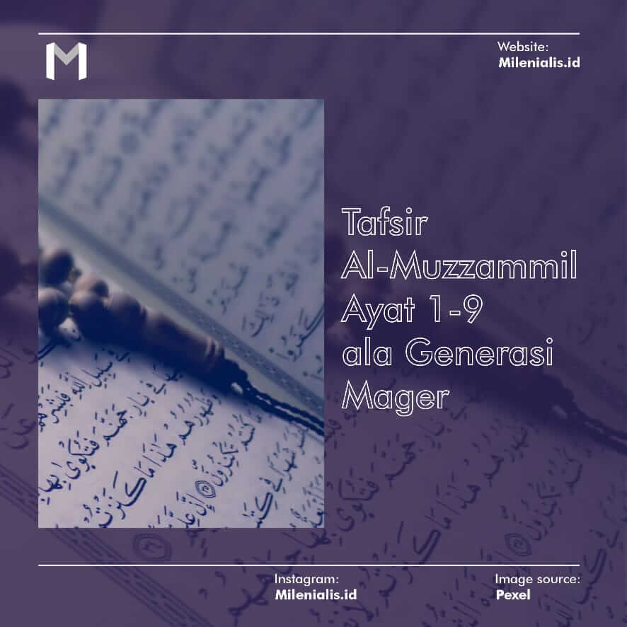 Tafsir Al-Muzzammil Ayat 1-9 ala Generasi Mager