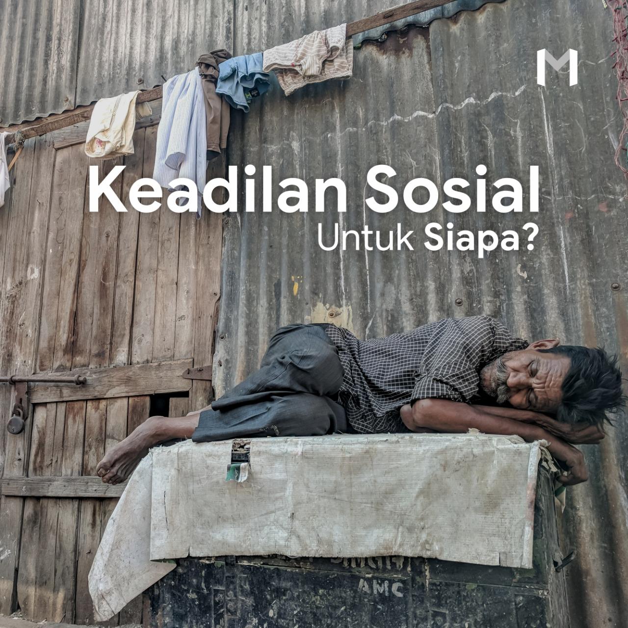 Keadilan Sosial Untuk Siapa?