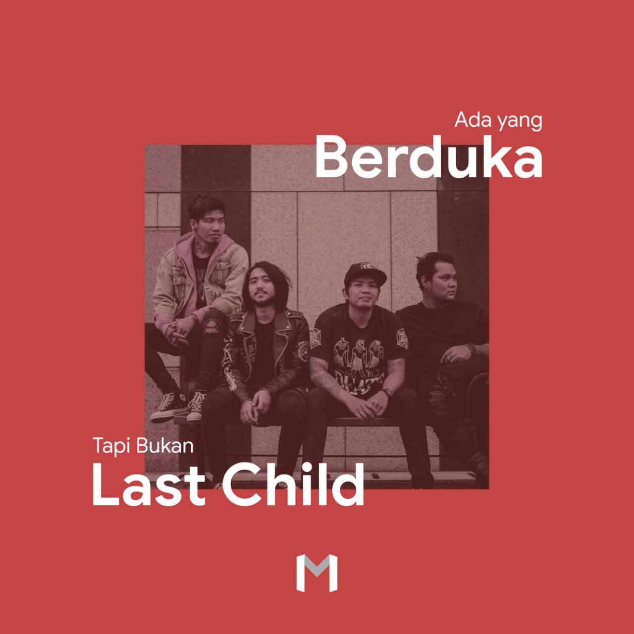 Ada yang Berduka Tapi Bukan Last Child