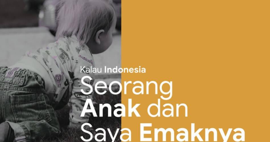 Kalau Indonesia Seorang Anak dan Saya Emaknya