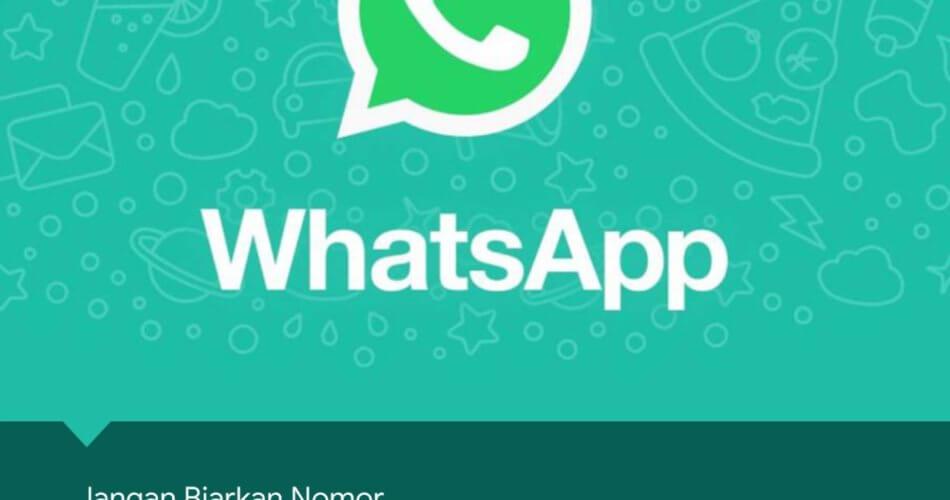 Jangan Biarkan Nomor Whatsapp-mu Hangus!